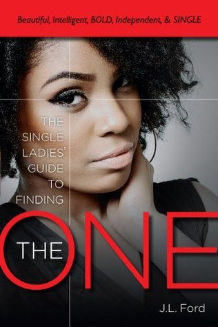 The ONE: A Single Ladies Guide Jereme L. Ford