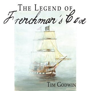 The Legend of Frenchmans Cove Tim Godwin