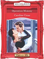 Operation Mommy (Mills & Boon Vintage Desire)