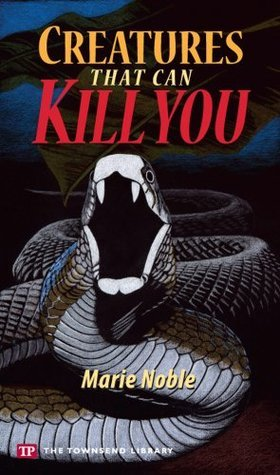 Creatures That Can Kill You  by  Marie Noble