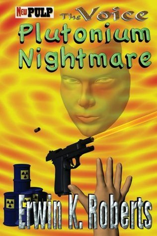 Plutonium Nightmare  by  Erwin K. Roberts