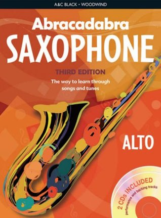 Abracadabra Saxophone: The Way to Learn Through Songs and Tunes  by  Jonathan Rutland
