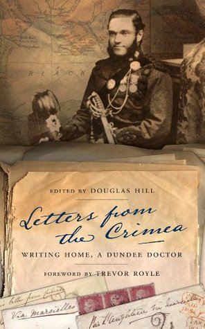 Letters From The Crimea. Writing Home, A Dundee Doctor David Grieg