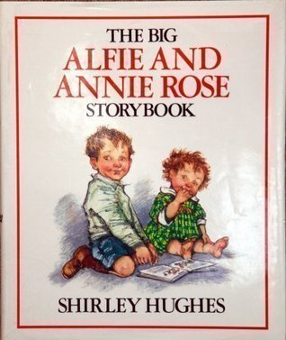 The Big Alfie And Annie Rose Storybook Shirley Hughes