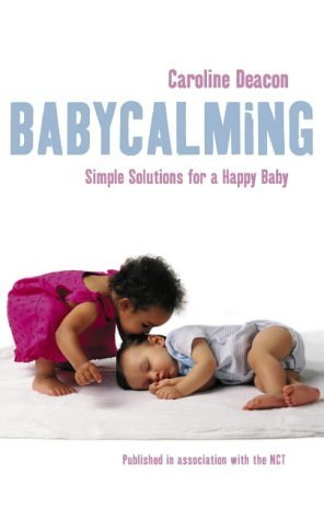The Babymoon Bible: How to Enjoy a Relaxed Pregnancy and Give Your Baby the Best Possible Start in Life.  by  Caroline Deacon by Caroline Deacon