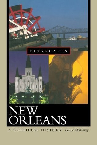 New Orleans: A Cultural History  by  Louise McKinney