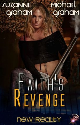 Faiths Revenge (New Reality Series, Book Four)  by  Suzanne Graham