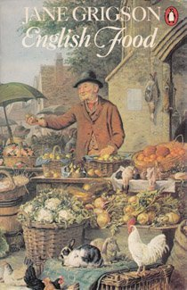 English Food: An Anthology  by  Jane Grigson