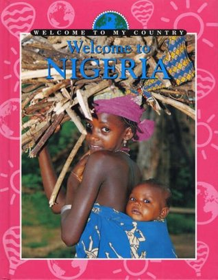 Welcome To My Country: Nigeria E. Kerr