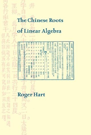 The Chinese Roots of Linear Algebra Roger Hart
