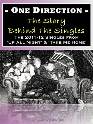 One Direction - The Story Behind The Singles  by  Richard Grainger