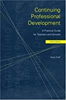 Continuing Professional Development: A Practical Guide for Teachers and Schools (Educational Management)
