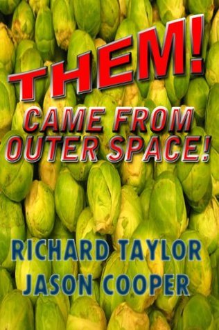 THEM! Came From Outer Space! Richard Keith Taylor
