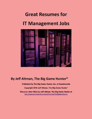 Great Resumes for IT Management Jobs Jeff Altman