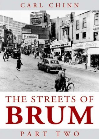 Streets of Brum: PT. 2  by  Carl Chinn