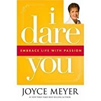 I Dare You: Embrace Life With Passion