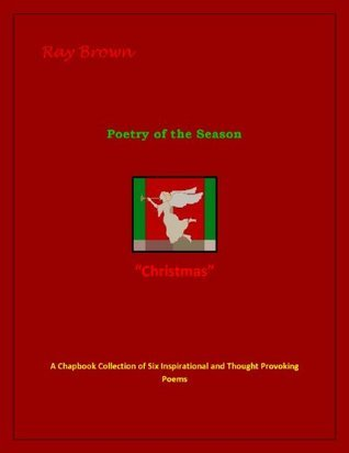Poetry of the Season - Christmas  by  Ray Brown