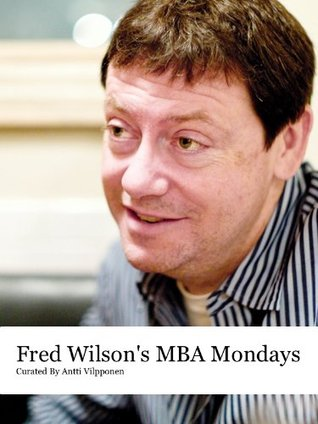Fred Wilsons MBA Mondays  by  Fred Wilson