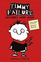 Timmy Failure: Mistakes Were Made. Stephan Pastis