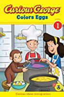 Curious George Colors Eggs (CGTV Reader) (Green Light Readers Level 1)