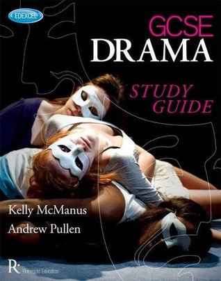 Gcse Drama Study Guide  by  Andrew Pullen Kelly McManus