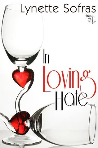 In Loving Hate  by  Lynette Sofras
