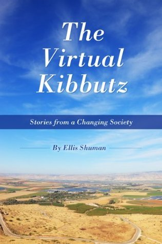The Virtual Kibbutz Ellis Shuman