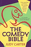 The Comedy Bible: From Stand-Up to Sitcom... The Comedy Writer's Ultimate How-To Guide