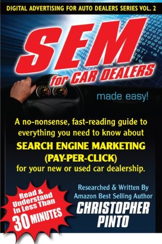 SEM for Car Dealers Made Easy Christopher Pinto