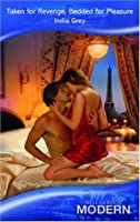 Taken for Revenge, Bedded for Pleasure (Modern Romance) (Mills & Boon Modern)