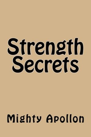 Strength Secrets  by  Mighty Apollon