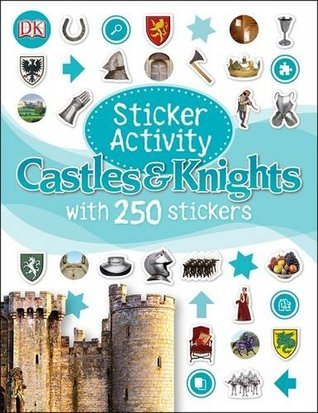 Sticker Activity Castles and Knights DK Publishing