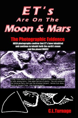 ETs Are On The Moon And Mars  by  C.L. Turnage