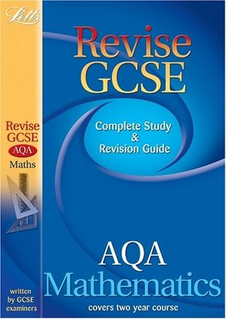 Revise GCSE AQA Maths Study Guide (2010/2011 Exams Only): AQA Revise Maths (GCSE Study Guide)  by  Bob Hartman
