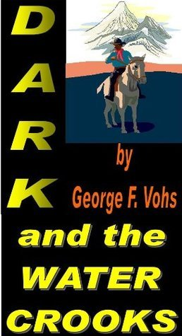 Dark and the Water Crooks (Western Series)  by  George Vohs