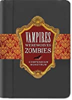 Vampires, Werewolves, Zombies Compendium Monstrum: From the Papers of Herr Doktor Max Sturm & Baron Ludwig Von Drang