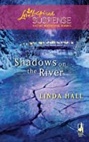 Shadows on the River (Mills & Boon Love Inspired Suspense)