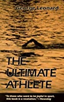 Ultimate Athlete: Revisioning Sports, Physical Education, and the Body