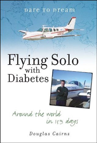 Dare to Dream : Flying Solo With Diabetes  by  Douglas R. Cairns