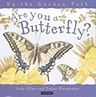 Are You a Butterfly? (Up the Garden Path)
