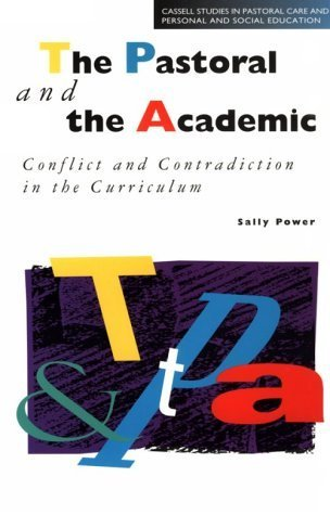 Pastoral and the Academic: Conflict and Contradiction in the Curriculum Sally J. Power