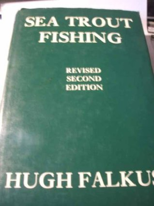 Sea Trout Fishing: A Guide to Success  by  Hugh Falkus