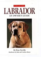Labrador: An Owner's Guide (Collins Dog Owner's Guides)