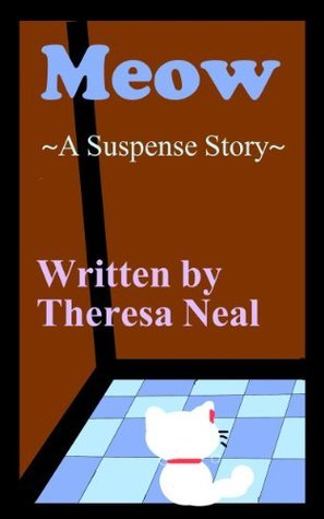 Meow: A Suspense Story  by  Theresa Neal