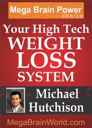 Your High-Tech Weight-Loss System  by  Michael Hutchison