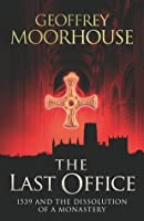 The Last Office: 1539 and the Dissolution of a Monastery