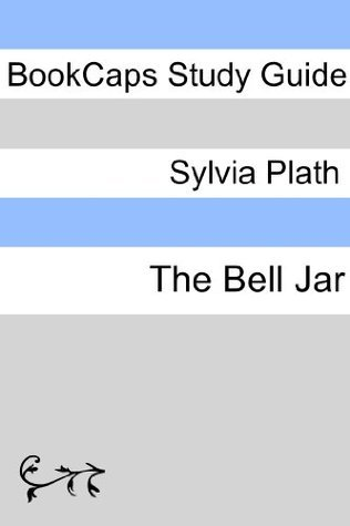 Study Guide - The Bell Jar  by  BookCaps