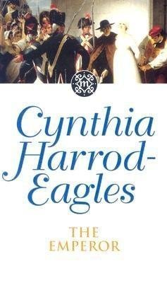 The Emperor: The Morland Dynasty, Book 11 Cynthia Harrod-Eagles