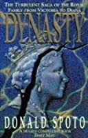 Dynasty: The Turbulent Saga Of The Royal Family From Victoria To Diana