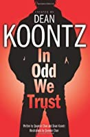 In Odd We Trust  (Odd thomas Graphic Novel, #1)